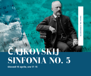 """INIZIATIVE UNITRE – CAJKOVSKIJ """"SINFONIA N. 5"""""""