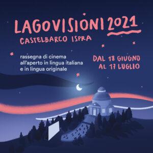 RASSEGNA CINEMATOGRAFICA LAGOVISIONI 2021 – PROGRAMMAZIONE MESE DI LUGLIO